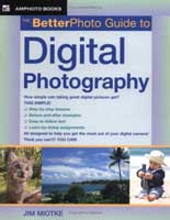 The Betterphoto Guide to Digital Photography (Jim Miotke) image